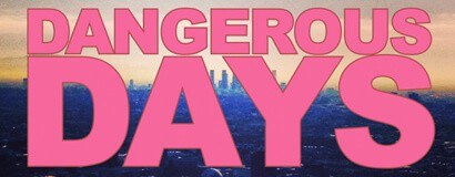 DANGEROUS DAYS: SEASON 1